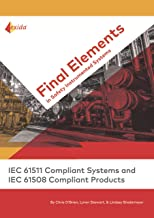 Final Elements in Safety Instrumented Systems: IEC 61511 Compliant Systems and IEC 61508 Compliant Products