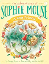 A New Friend (The Adventures of Sophie Mouse Book 1)