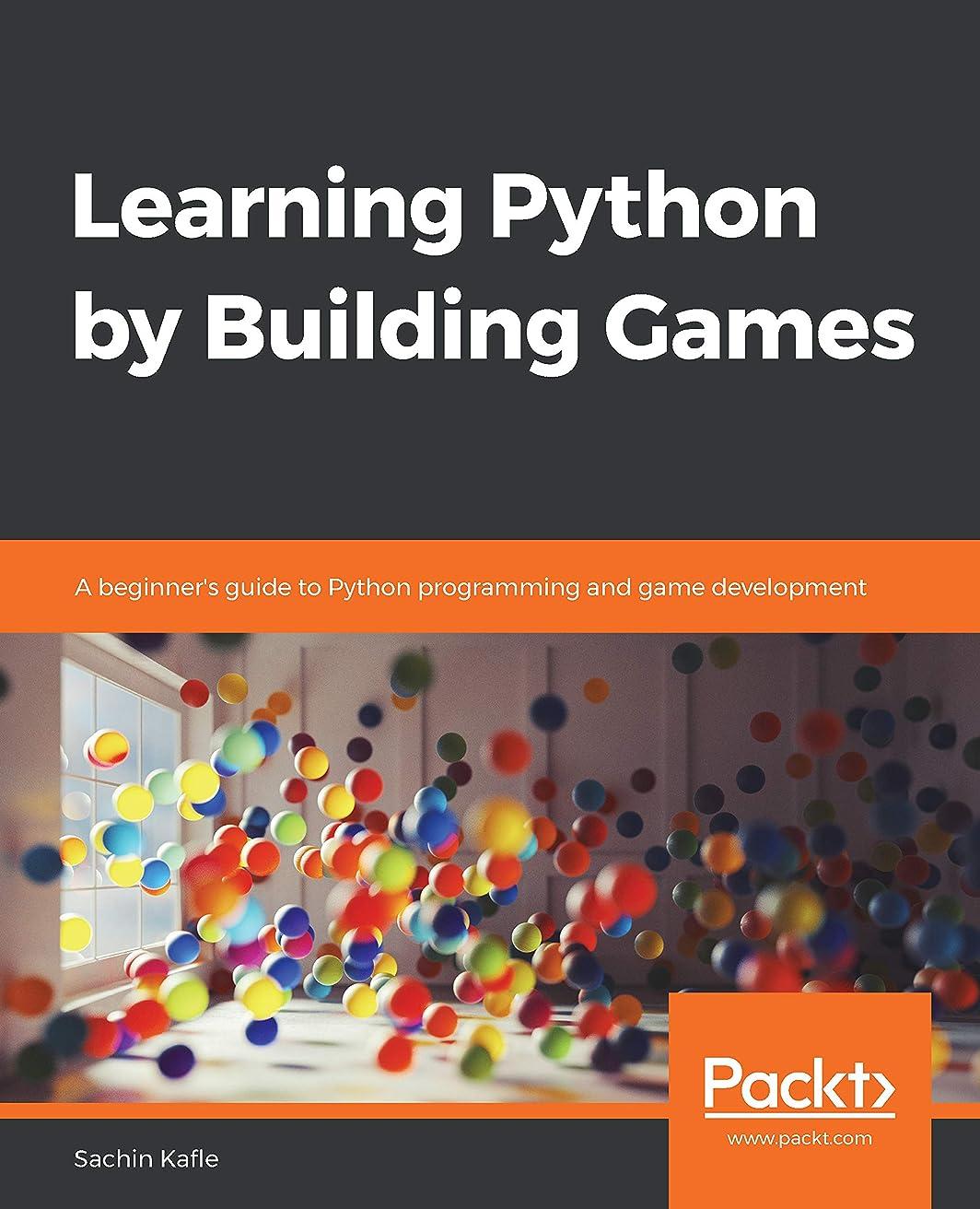 遊び場特権異形Learning Python by Building Games: A beginner's guide to Python programming and game development (English Edition)
