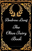The Olive Fairy Book : By Andrew Lang - Illustrated