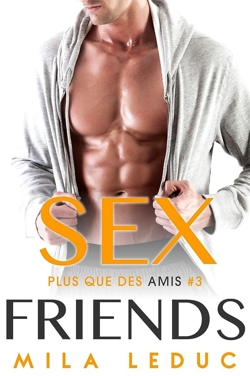 コミュニティ作物姪Sex Friends: Plus que des Amis #3 (French Edition)