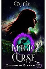 Magic Curse: A YA Portal Fantasy (Legends of Llenwald Book 2) Kindle Edition