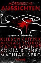 Mörderische Aussichten: Thriller & Krimi bei Knaur: Ausgewählte Leseproben von Kliesch/Fitzek, Michael Tsokos, Katja Bohnet, Sonja Rüther uvm. (German Edition)