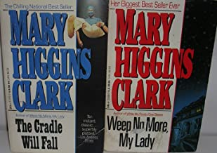 Author Mary Higgins Clark Two Book Bundle Title Includes:Weep No More, My Lady & The Cradle Will Fall