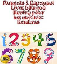 Français & Espagnol Livre bilingue illustré pour les enfants: Nombres : Français Espagnol Livre bilingue illustré pour les enfants Nombres (French Edition)