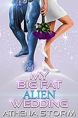 My Big Fat Alien Wedding: A SciFi Romance Kindle Edition