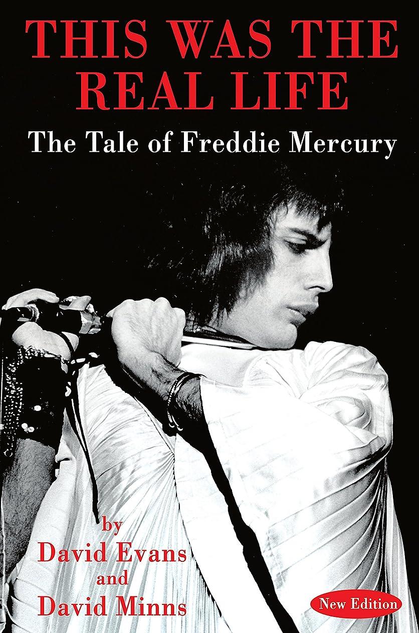 周辺する独立してTHIS WAS THE REAL LIFE: The Tale of Freddie Mercury (English Edition)