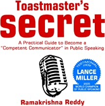 Toastmasters Secret: A Practical Guide to Become a Competent Communicator in Public Speaking