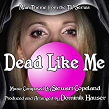 Dead Like Me - Theme from the TV Series (Single) (Stewart Copeland)