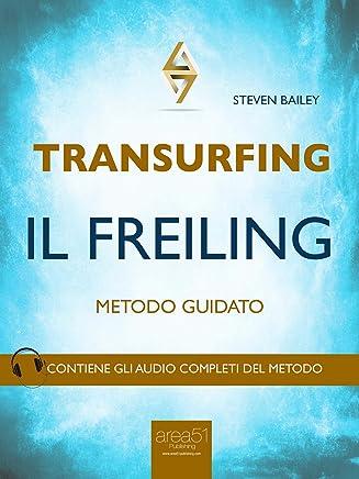 Transurfing. Il Freiling: Metodo guidato