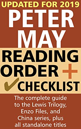 Peter May Reading Order and Checklist: The complete guide to the Lewis Trilogy, Enzo Files, and China series, plus all standalone books (English Edition)