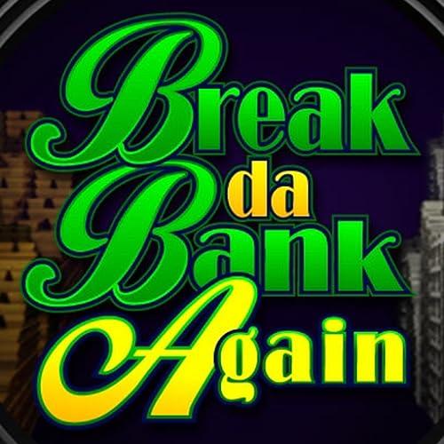 Gratis Spiele   Spielautomat Break da Bank Again - Kasino Automatenspiele von Microgaming