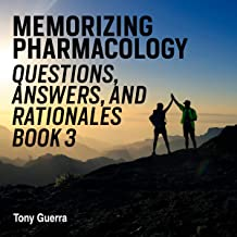 Memorizing Pharmacology: Questions, Answers, and Rationales, Book 3