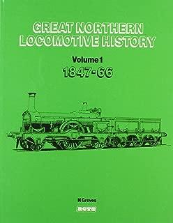 Great Northern Locomotive History - Volume 1 1847 - 1866