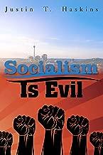 Socialism Is Evil: The Moral Case Against Marx's Radical Dream