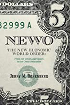 Newo: The New Economic World Order: From the Great Depression to the Great Recession