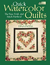 Quick Watercolor Quilts: The Fuse, Fold, and Stitch Method