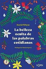 La belleza oculta de las palabras cotidianas: El sustento y el significado esencial de palabras cotidianas (Koan) (Spanish Edition) Kindle Edition