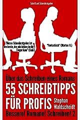 Über das Schreiben eines Romans: 55 Schreibtipps für Profis: Bessere! Romane! Schreiben! 2 Kindle Ausgabe