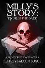 Milly's Story: Knife in the Dark (Slime Dungeon Novella Book 1)