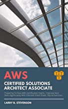 AWS CERTIFIED SOLUTIONS ARCHITECT ASSOCIATE: Preparing To Pass AWS Certification Exams : Improve Your Skills Significantly With Ultimate Cheat Sheet, Tips & Exercises. (AWS Series Book 2)