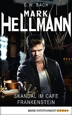 Mark Hellmann 16: Skandal im Café Frankenstein (Der Dämonenjäger) (German Edition)