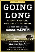 Going Long: Legends, Oddballs, Comebacks & Adventures (Runner's World)