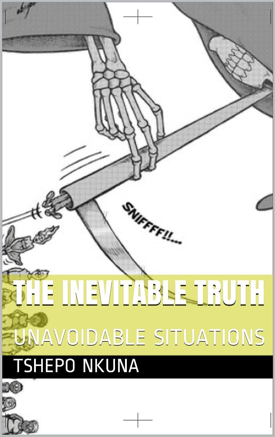 岸キャンパス審判THE INEVITABLE TRUTH : UNAVOIDABLE SITUATIONS (English Edition)
