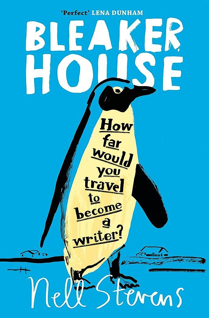 冷淡な開始追い越すBleaker House: Chasing My Novel to the End of the World (English Edition)