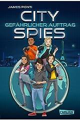 City Spies 1: Gefährlicher Auftrag: Actionreicher Spionage-Thriller für Jugendliche (German Edition) Kindle Edition