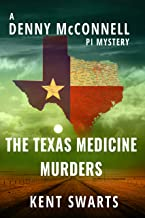 The Texas Medicine Murders: A Private Detective Murder Mystery (Denny McConnell PI Book 3)