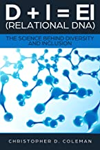 D + I = EI(Relational DNA): The Science Behind Diversity and Inclusion (English Edition)