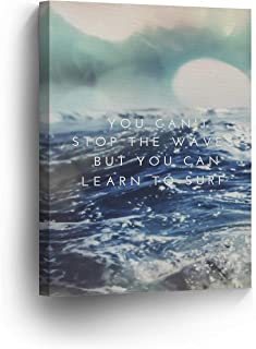 `You Cannot Stop The Waves But You Can Learn The Surf` Quote CANVAS PRINT Motivational Wall Art Saying Home Decor Artwork Gallery Stretched and Ready to Hang - %100 Handmade in the USA - 12x8