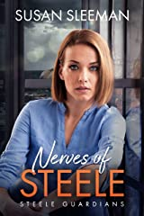 Nerves of Steele: (Steele Guardians - Book 2) Kindle Edition