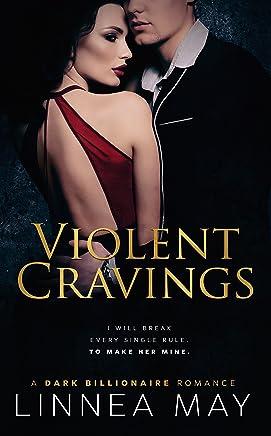 Violent Cravings: A Dark Billionaire Romance (Violent Series Book 2) (English Edition)
