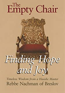 The Empty Chair: Finding Hope and Joy―Timeless Wisdom from a Hasidic Master, Rebbe Nachman of Breslov