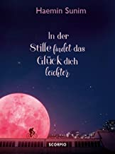 In der Stille findet das Glück dich leichter (German Edition)