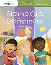 Stomp Out Selfishness: Short Stories on Becoming Considerate & Overcoming Selfishness (Help Me Become, 1)