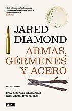 Armas, gérmenes y acero: Breve historia de la humanidad en los últimos trece mil años (Spanish Edition)