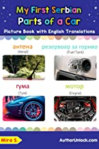 My First Serbian Parts of a Car Picture Book with English Translations: Bilingual Early Learning & Easy Teaching Serbian Books for Kids (Teach & Learn ... words for Children 8) (English Edition)
