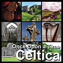 Celtica | Once Upon a Time