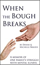 When the Bough Breaks: A Memoir about One Family's Struggle with Mental Illness
