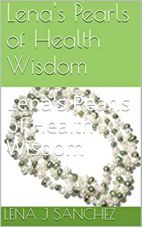 Lena's Pearls of Health Wisdom: Health Choices are Personal