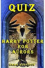 QUIZ: Harry Potter for Aurors Kindle Edition