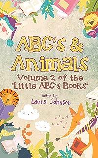 ABC's & Animals (Little ABC's Books Book 2)