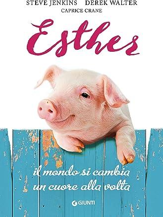 Esther: Il mondo si cambia un cuore alla volta
