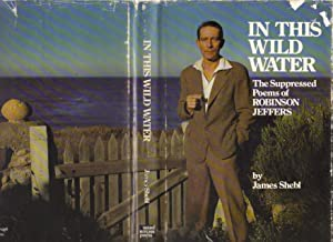 In This Wild Water: The Suppressed Poems of Robinson Jeffers