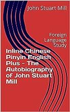 Inline Chinese Pinyin English Plus - The Autobiography of John Stuart Mill: Foreign Language Study