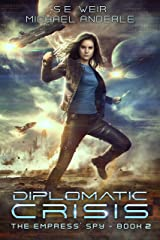 Diplomatic Crisis (The Empress' Spy Book 2) Kindle Edition