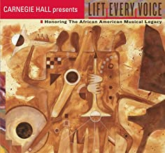 Lift Every Voice: Honoring the African American Musical Legacy